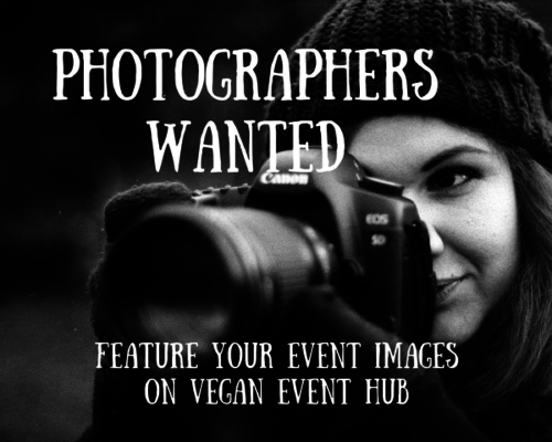 Photographers Wanted : Opportunity To Showcase Your Images On Vegan Event Hub